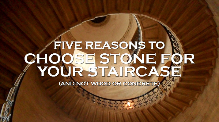 Five Reasons to Choose a Stone Staircase
